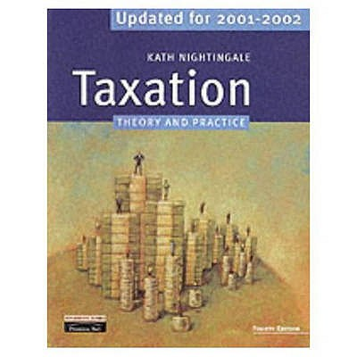 Taxation: Theory and Practice Updated for 2002-2003 - Nightingale, Kath