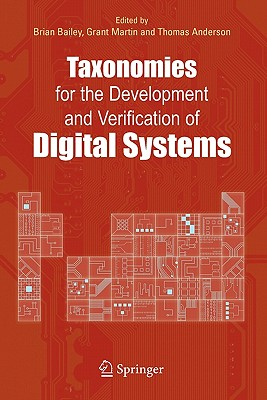 Taxonomies for the Development and Verification of Digital Systems - Bailey, Brian (Editor), and Martin, Grant (Editor), and Anderson, Thomas (Editor)
