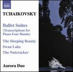 Tchaikovsky: Ballet Suites - Transcriptions for Piano Four Hands