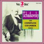 Tchaikovsky: Complete Chamber Music
