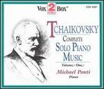 Tchaikovsky: Complete Solo Piano Music, Vol. 1