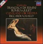 Tchaikovsky: Francesca da Rimini; Romeo & Juliet