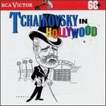 Tchaikovsky In Hollywood