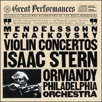 Tchaikovsky, Mendelssohn: Violin Concertos - Isaac Stern (violin); Philadelphia Orchestra; Eugene Ormandy (conductor)