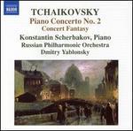 Tchaikovsky: Piano Concerto No. 2; Concerto Fantasy