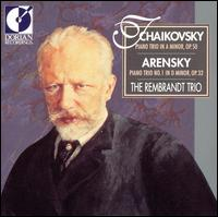Tchaikovsky: Piano Trio in A Minor, Op. 50; Anton Arensky: Piano Trio No. 1 in D Minor, Op. 32 - Coenraad Bloemendal (cello); Gerard Kantarjian (violin); The Rembrandt Trio; Valerie Tryon (piano)
