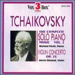 Tchaikovsky: Solo Piano Music, Vol. 2 (Complete); Violin Concerto, Op. 35