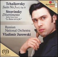 Tchaikovsky: Suite No. 3; Stravinsky: Divertimento - Russian National Orchestra; Vladimir Jurowski (conductor)