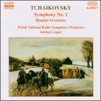 Tchaikovsky: Symphony No. 1; Hamlet Overture - Polish Radio and Television National Symphony Orchestra; Adrian Leaper (conductor)