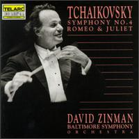 Tchaikovsky: Symphony No.4; Romeo and Juliet - Baltimore Symphony Orchestra; David Zinman (conductor)