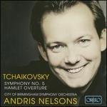 Tchaikovsky: Symphony No. 5; Hamlet Overture