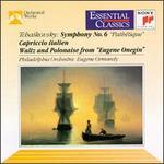 Tchaikovsky: Symphony No. 6; Capirccio Italien; Waltz & Polonaise from Eugene Onegin