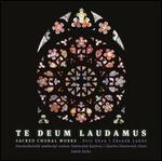 Te Deum Laudamus: Sacred Choral Works - Petr Eben, Zdenek Lukás