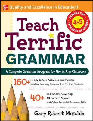 Teach Terrific Grammar: Grades 4-5 - Muschla, Gary Robert