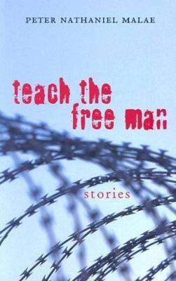 Teach the Free Man - Malae, Peter Nathaniel