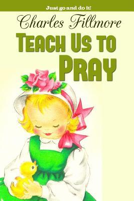 Teach Us to Pray - Fillmore, Charles