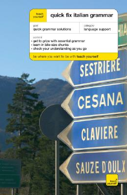 Teach Yourself Quick Fix Italian Grammar - Bowles, Vittoria