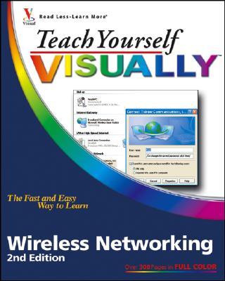 Teach Yourself Visually Wireless Networking - Tidrow, Rob