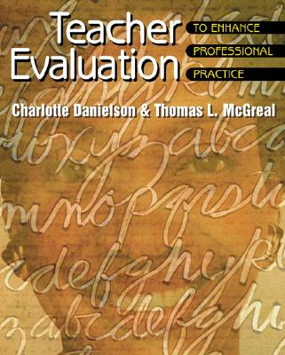Teacher Evaluation to Enhance Professional Practice - Danielson, Charlotte, and McGreal, Thomas L