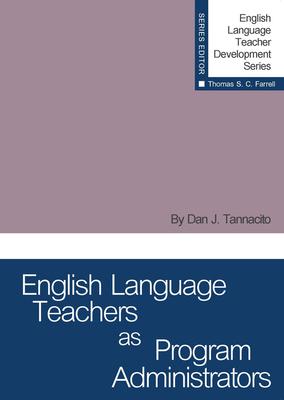 Teachers as Program Administrators - Tannacito, Dan J.