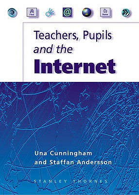 Teachers, Pupils and the Internet - Cunningham, Una, and Andersson, Staffan