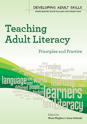 Teaching Adult Literacy: Principles and Practice - Hughes, Nora, and Hughes Nora, and Schwab Irene
