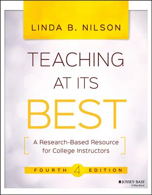 Teaching at Its Best: A Research-Based Resource for College Instructors - Nilson, Linda B