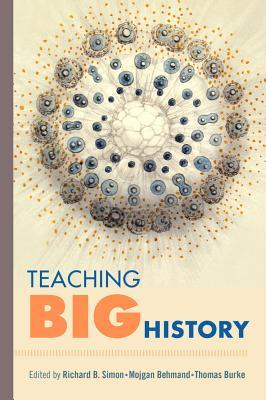 Teaching Big History - Simon, Richard B (Editor)