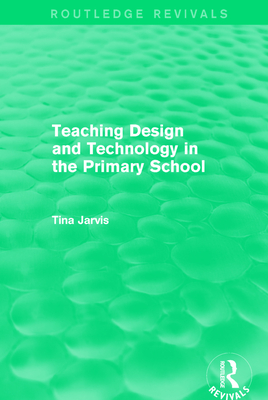 Teaching Design and Technology in the Primary School (1993) - Jarvis, Tina