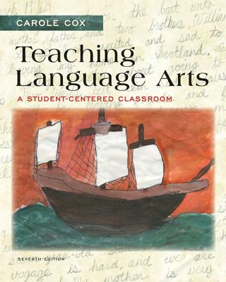 Teaching Language Arts: A Student-Centered Classroom - Cox, Carole