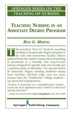 Teaching Nursing in an Associate Degree Program - Mertig, Rita G