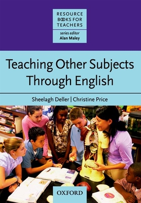 Teaching Other Subjects Through English - Deller, Sheelagh