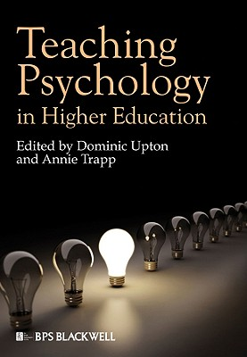 Teaching Psychology in Higher Education - Upton, Dominic, Dr. (Editor), and Trapp, Annie (Editor)