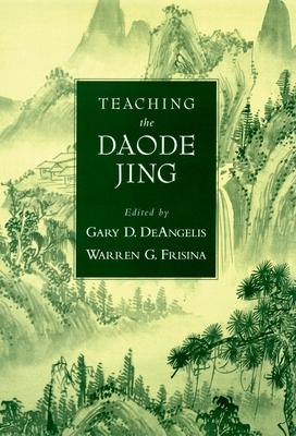Teaching the Daode Jing - Deangelis, Gary Delaney (Editor)