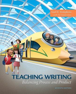 Teaching Writing: Balancing Process and Product - Tompkins, Gail