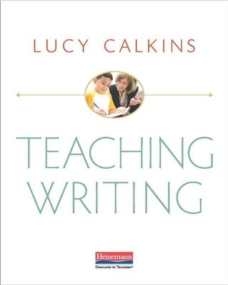Teaching Writing - Calkins, Lucy