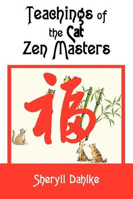 Teachings of the Cat Zen Masters - Dahlke, Sheryll