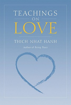Teachings on Love - Hanh, Thich Nhat