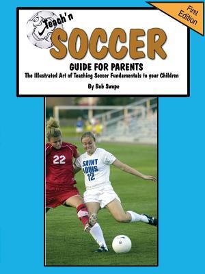Teach'n Soccer Guide for Parents - Swope, Bob