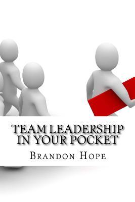 Team Leadership in Your Pocket - Hope, Brandon