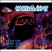Tear the Roof Off (1974-1980) - Parliament
