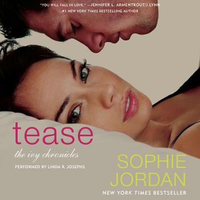 Tease: The Ivy Chronicles - Jordan, Sophie, and Josephs, Linda R (Read by)