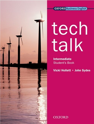 Tech Talk Intermediate: Student's Book - Hollett, Vicki, and Sydes, John