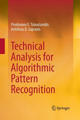 Technical Analysis for Algorithmic Pattern Recognition - Tsinaslanidis, Prodromos E, and Zapranis, Achilleas D