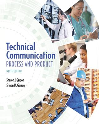 Technical Communication: Process and Product - Gerson, Sharon J, and Gerson, Steven M