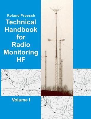 Technical Handbook for Radio Monitoring HF Volume I - Proesch, Roland