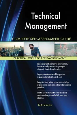 Technical Management Complete Self-Assessment Guide - Blokdyk, Gerardus