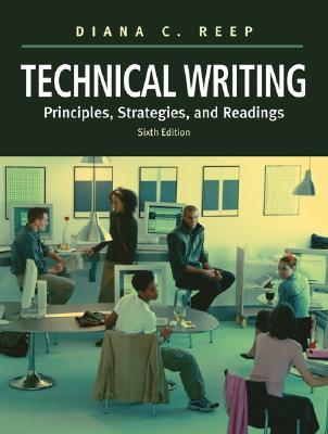 Technical Writing: Principles, Strategies, and Readings - Reep, Diana C
