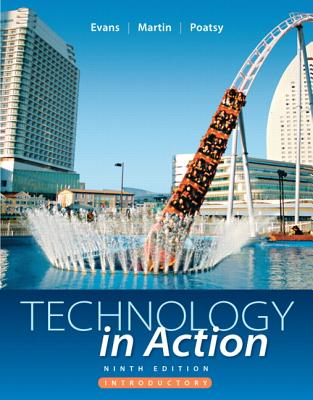 Technology In Action Introductory - Evans, Alan, and Martin, Kendall, and Poatsy, Mary Anne
