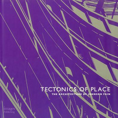 Tectonics of Place: The Architecture of Johnson Fain - Johnson, Scott